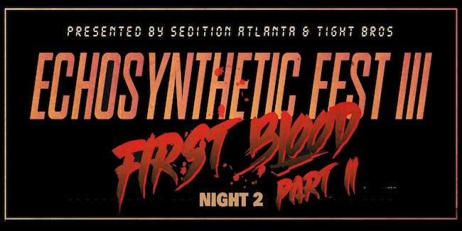 Echosynthetic Fest Part III: First Blood Part II