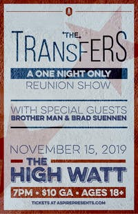 The Transfers Reunion Show w/ Brother Man & Brad Suennen