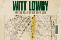 WITT LOWRY - NEVERS ROAD TOUR / Xuitcasecity / Whatever We Are