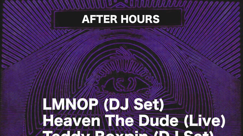 After Hours w/ LMNOP, Heaven The Dude, Teddy Roxpin