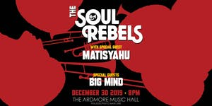 SOLD OUT - 12/31 Tix Available: The Soul Rebels w/ special guest Matisyahu