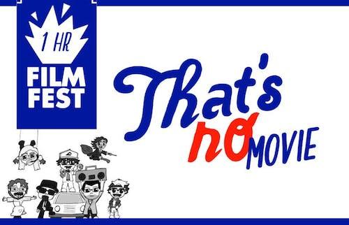 The Improv Shop presents That's No Movie! 1-Hour Film Festival