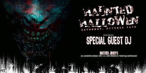 Brother Jimmy's Haunted Halloween (Open Bar 9-10)