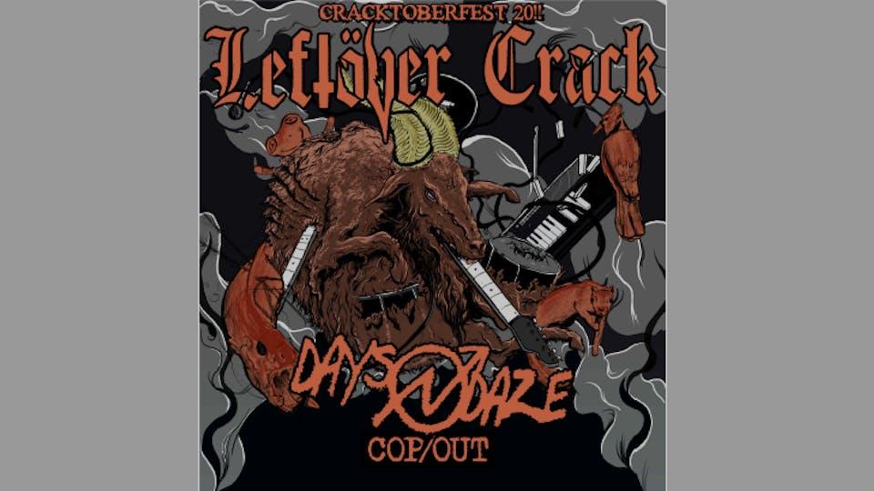 Cracktoberfest 20!! featuring Leftover Crack