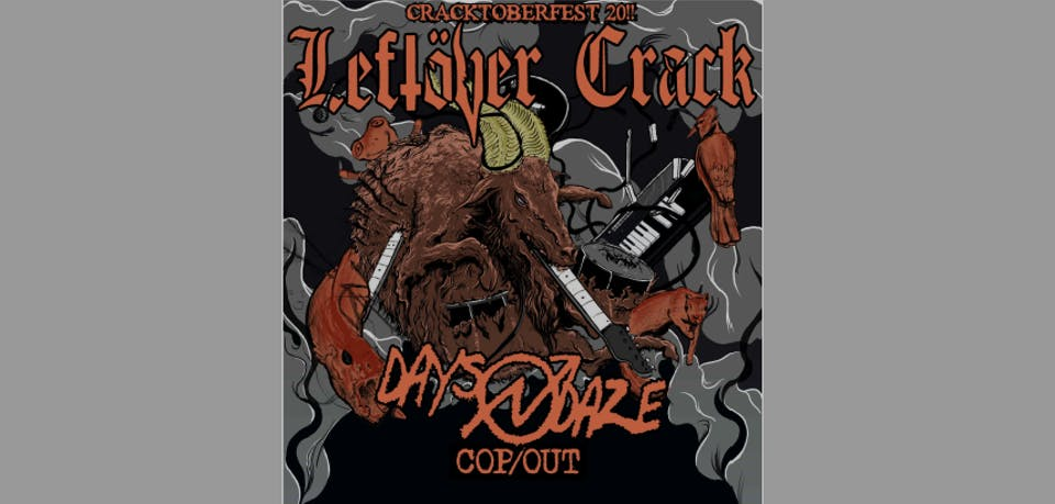Cracktoberfest 20!! featuring Leftover Crack