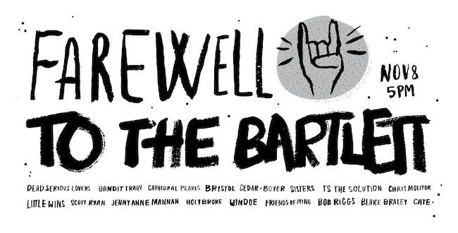 Farewell to The Bartlett