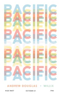 Pacific w/ Andrew Douglas & Willix