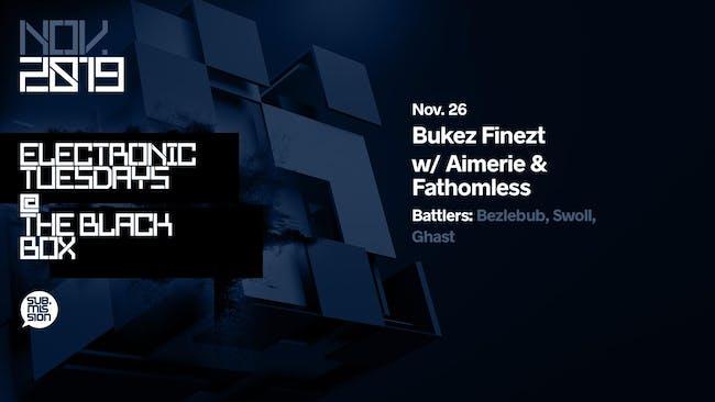 Bukez Finezt w/ Aimerie & Fathomless