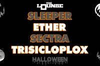 Sleeper, Ether, Sectra, Trisicloplox (Halloween)