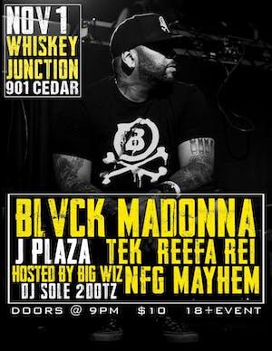 *Whiskey Junction* Blvck Madonna with J Plaza, Tek, Reefa Rei, NFG Mayhem