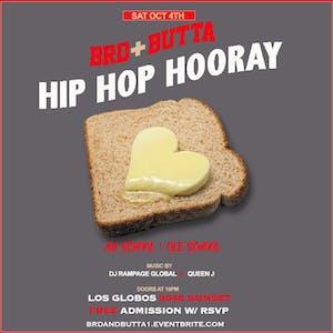 BRD & BUTTA - The Hip Hop Hooray Party