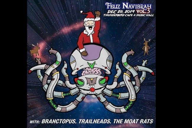 Feliz NaviBrah ft. Brahctopus, Trailheads, & The Moat Rats
