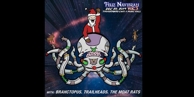 Feliz NaviBrah ft. Brahctopus, Trailheads, & The Moat Rats