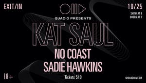 Kat Saul, No Coast and Sadie Hawkins