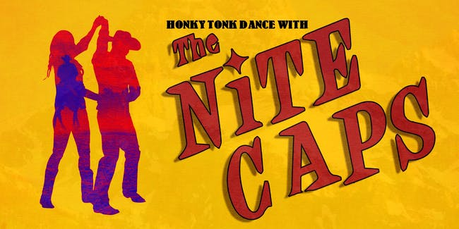 Honky Tonk Dance with the Nite Caps!