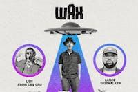 Wax, Ubi, Lance Skiiiwalker