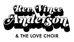 Reverend Vince Anderson and the Love Choir