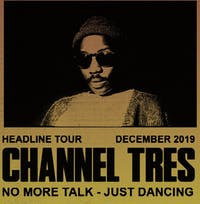 SOLD OUT! Channel Tres (Night 2 of 2)