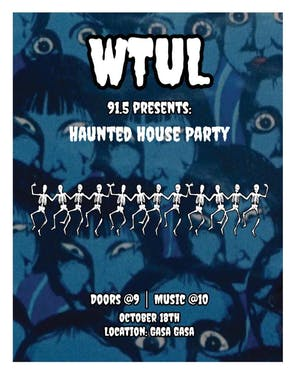 WTUL 91.5 Presents, Haunted House Party