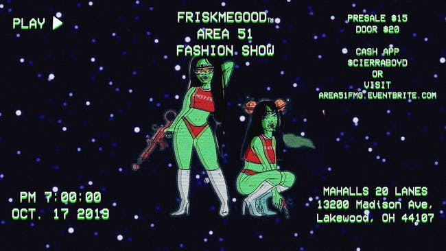 friskmegood...AREA 51 Fashion Show
