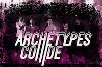 Archetypes Collide