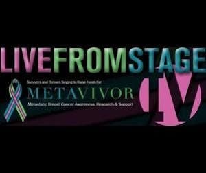 Live From Stage IV - Benefit for METAvivor