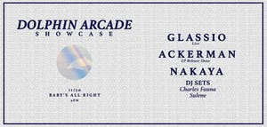 Dolphin Arcade Records presents: Glassio, Ackerman, Nakaya