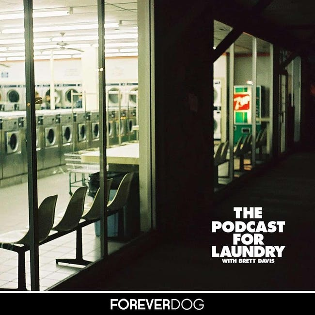 The Podcast For Laundry with Brett Davis
