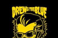 Drew & The Blue