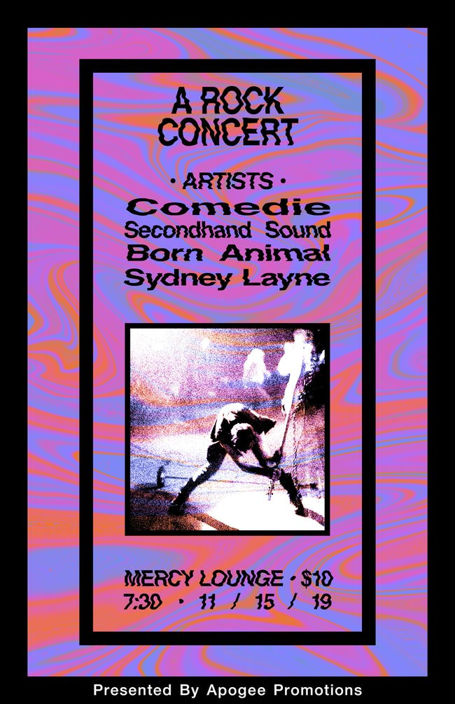 Comedie, Secondhand Sound, Born Animal, and Sydney Layne