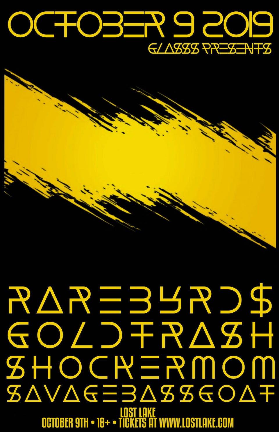 RAREBYRD$/GOLD TRASH / Shocker Mom / Savage Bass Ghost