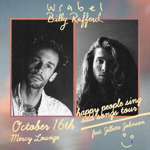 Wrabel & Billy Raffoul: happy people sing sad songs tour