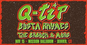 Q-Tip, Busta Rhymes, The Grouch & Murs AT MISSION BALLROOM