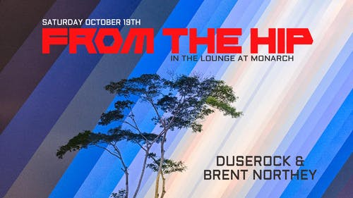From The Hip with Duserock & Brent Northey