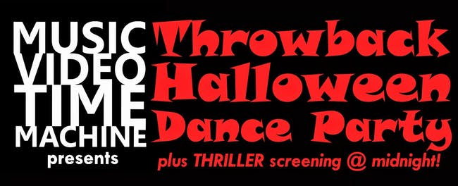 Music Video Time Machine  presents THROWBACK HALLOWEEN DANCE PARTY