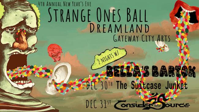 Bella's Bartok's Strange Ones Ball w/ Suitcase Junket at Gateway City Arts