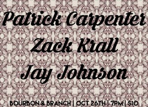 Patrick Carpenter / Zack  Krall / Jay Johnson