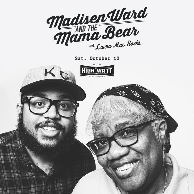 Madisen Ward & the Mama Bear w/ Laura Mae Socks