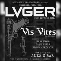 LVGER + Vis Vires + DJs Marv Mack, John Fouts, Shawn Atkinson