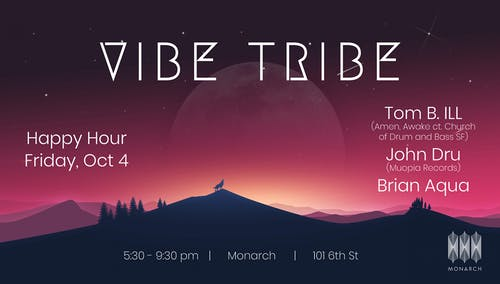 Vibe Tribe SF Happy Hour w/ Tom B. ILL, Brian Aqua, John Dru