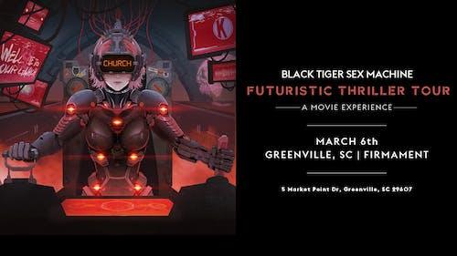 Black Tiger Sex Machine: Futuristic Thriller Tour | 3.6.20