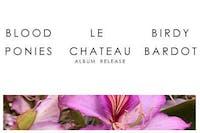 Birdy Bardot, Le Chateau, Blood Ponies