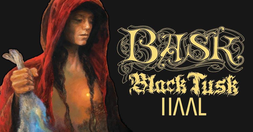 Bask (Album Release!) w/ Black Tusk, Haal