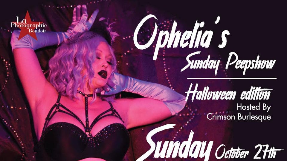 Ophelia's Sunday Peep Show - Halloween Edition