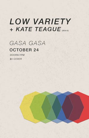 Low Variety + Kate Teague