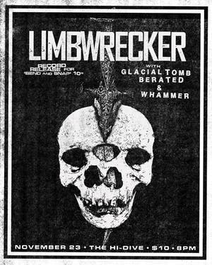 Limbwrecker / Glacial Tomb / Berated / Whammer