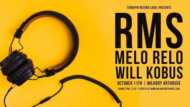 Terrapin Record Label Presents: RMS, Will Kobus, & Melo Relo