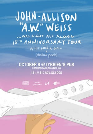 "John-Allison ""A.W."" Weiss ... Was Right All Along 10th Anniversary Tour"