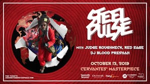 Steel Pulse w/ Judge Roughneck, Red Sage, DJ Blood Preshah