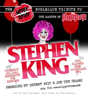 A Hotsy Totsy Burlesque Tribute to The Master of Horror: Stephen King